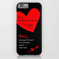 iPhone & iPod Case featuring This Valentine's Day I'm Going to... HELL by ts55