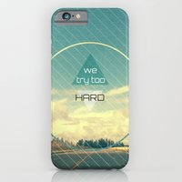 iPhone & iPod Case featuring Try Too Hard by Nicholas Iza