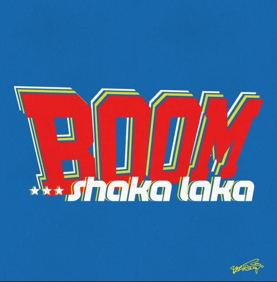 Boom Shaka Laka! Art Print