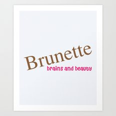 Brunette Funny Quote Art Print