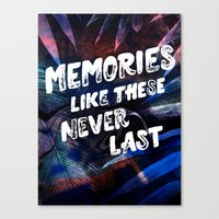 Memories Like These Neve… Canvas Print