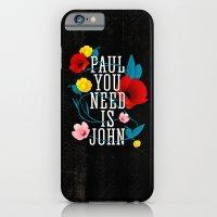 Paul You Need Is John iPhone 6 Slim Case