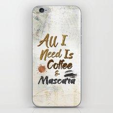 All I Need Is Coffee & Mascara iPhone & iPod Skin