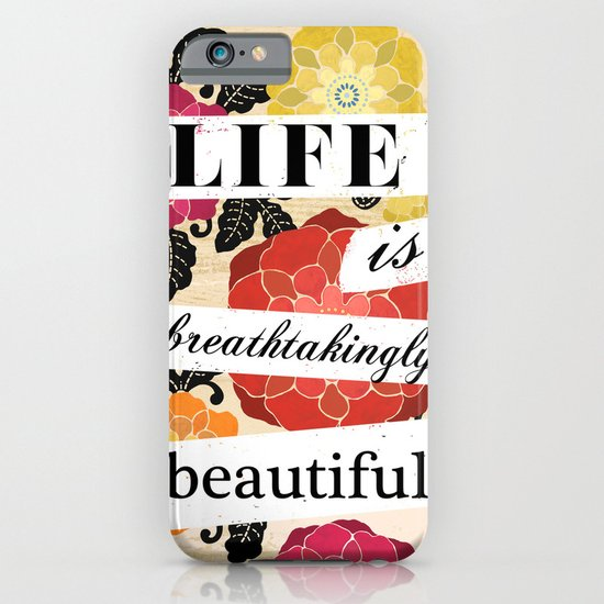 Life is Breathtakingly Beautiful iPhone & iPod Case