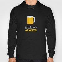 Beer? Always Hoody