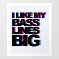 Bass Lines Big Music Quote Art Print