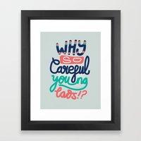 Why So Careful Framed Art Print