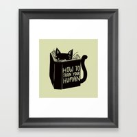 How To Train Your Human Framed Art Print