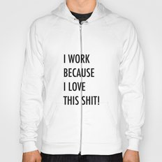 Because I Love This! Hoody