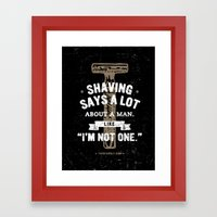 SHAVING SAYS A LOT ABOUT A MAN. LIKE,