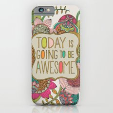 Today is going to be awesome iPhone 6 Slim Case