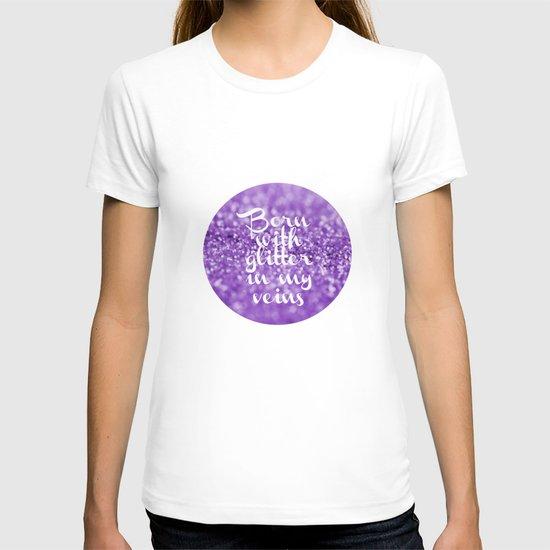 Glitter in my Veins III (Photo of Glitter) T-shirt