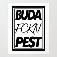 Buda Fckn Pest Art Print