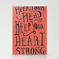 Keep Your Head Up, Keep Your Heart Strong  Stationery Cards