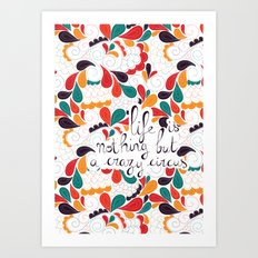 Life is nothing but a crazy circus Art Print