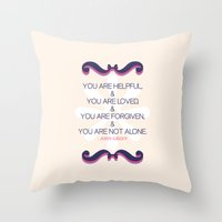 Helpful, loved, forgiven, not alone Throw Pillow