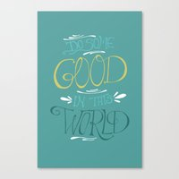 Do Some Good In This Wor… Canvas Print
