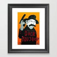 Duck You Sucker With Jam… Framed Art Print