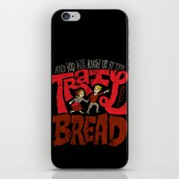And You Will Know Us By The Trail Of Bread iPhone & iPod Skin