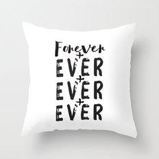 Forever + Ever + Ever Throw Pillow