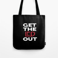 Get The Led Out Tote Bag
