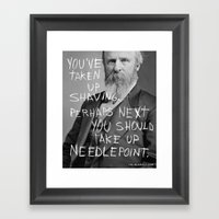 YOU'VE TAKEN UP SHAVING.… Framed Art Print