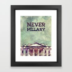 Never Hillary Clinton Framed Art Print