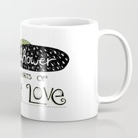 I Want To Shower You In … Mug
