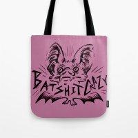 Batshit Crazy Tote Bag
