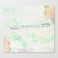 wake up & breathe in the new day Canvas Print