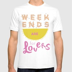 Weekends Are For Lovers Mens Fitted Tee White SMALL