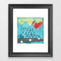 Think Happy, Be Happy  Framed Art Print