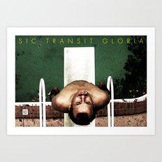 Sic Transit Gloria Art Print