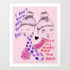 I have your back Art Print