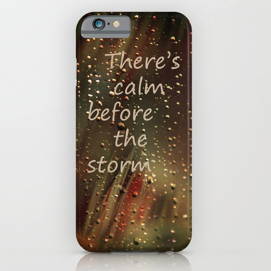 There's a calm before the storm iPhone & iPod Case