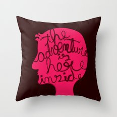 The Adventure is Here Inside Throw Pillow