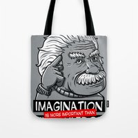 Imagination Is More Impo… Tote Bag