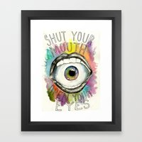 Shut Your Mouth  Framed Art Print