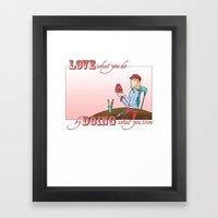 Love what you Do... Framed Art Print