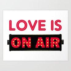 Love Is On Air Art Print