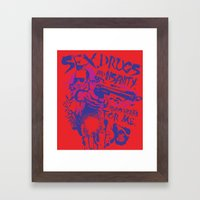 Sex,Drugs and Insanity Framed Art Print