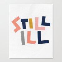 Still Ill Canvas Print