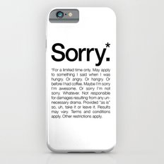 Sorry.* For a limited time only. (White) iPhone 6 Slim Case