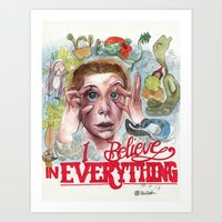 I BELIEVE IN EVERYTHING Art Print