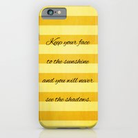Keep Your Face To The Sunshine iPhone 6 Slim Case