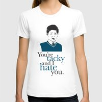 You're Tacky And I Hate … Womens Fitted Tee White SMALL