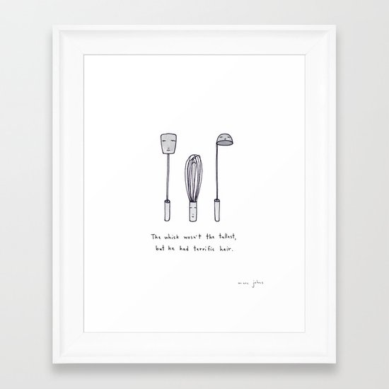 the whisk wasn't the tallest Framed Art Print