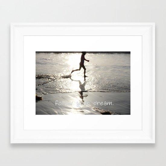 follow your dream Framed Art Print