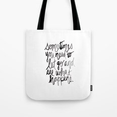 Let go.  Tote Bag