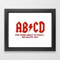teachers, WE LOVE YOU! Framed Art Print